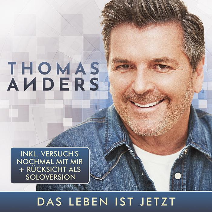 Thomas Anders | Das Leben ist jetzt